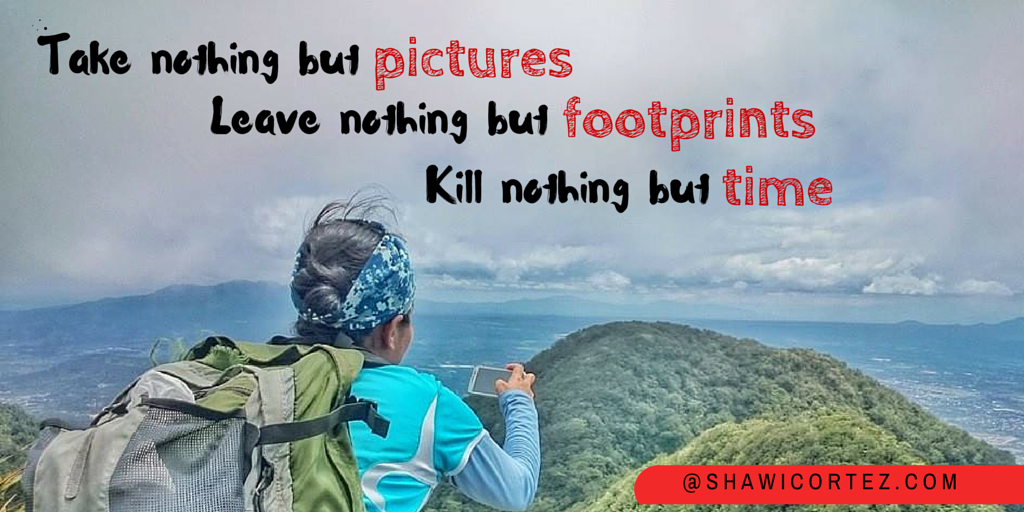 xtake nothing but pictures leave nothing but footprints kill nothing but time_shawi_cortez
